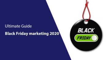 Complete Guide: 2020 Black Friday & Cyber Monday Marketing